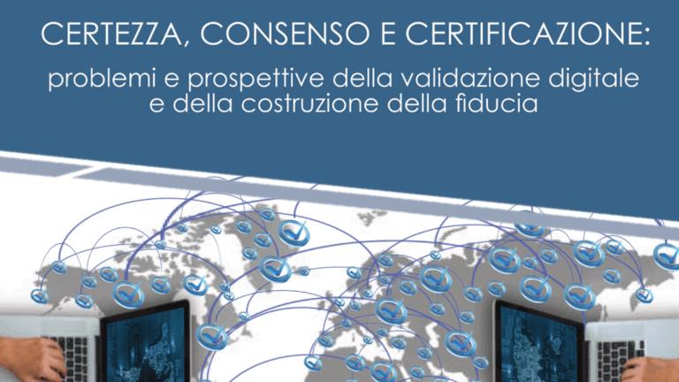 """Studio La Regina - workshop """"Certezza, consenso e certificazione: problemi e prospettive della validazione digitale e della costruzione della fiducia"""""""